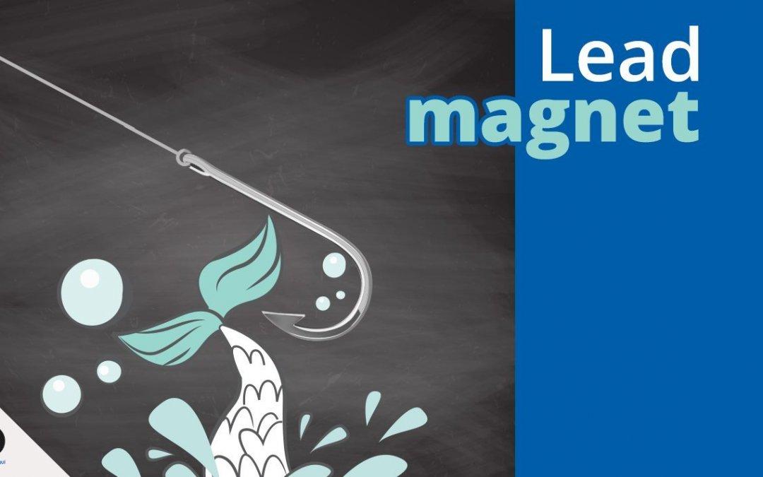 Aprovecha el valor del Lead Magnet y atrae más visitas a tu blog