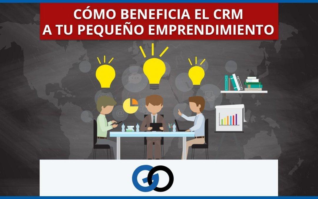Cómo beneficia el CRM a tu pequeño emprendimiento5 min de lectura