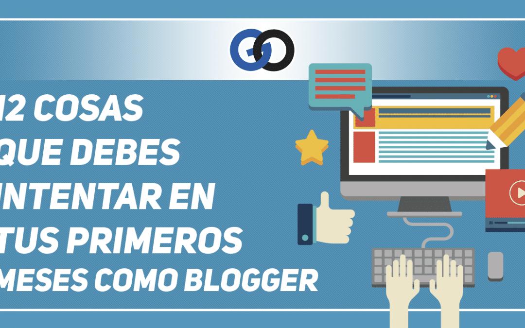 12 cosas que debes intentar en tus primeros meses como blogger